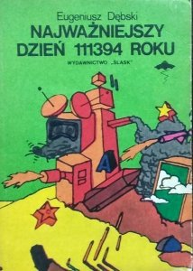 Eugeniusz Dębski • Najważniejszy dzień 111394 roku