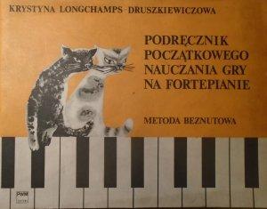 Krystyna Longchamps-Druszkiewiczowa • Podręcznik początkowego nauczania gry na fortepianie. Metoda beznutowa