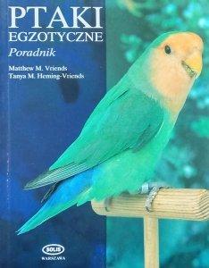 Matthew Vriends • Ptaki egzotyczne. Poradnik