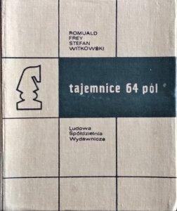Romuald Frey, Stefan Witkowski • Tajemnice 64 pól [szachy]