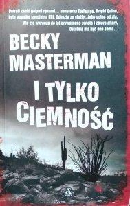 Becky Masterman • I tylko ciemność