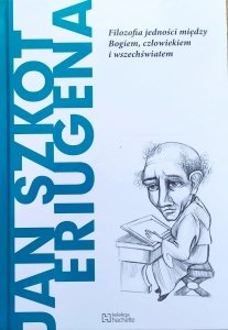 Ernesto Sergio Mainoldi • Jan Szkot Eriugena. Filozofia jedności między Bogiem, człowiekiem i wszechświatem