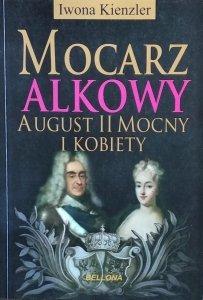 Iwona Kienzler • Mocarz alkowy. August II Mocny i kobiety