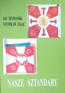 Stanisław Zając • Nasze sztandary