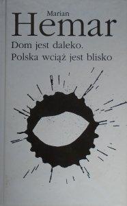 Marian Hemar • Dom jest daleko. Polska wciąż jest blisko