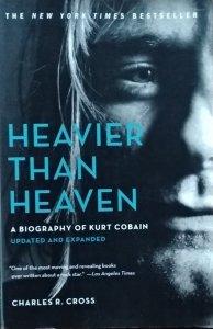 Charles Cross • Heavier than Heaven. A Biography of Kurt Cobain