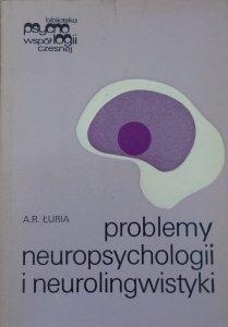Aleksander Łuria • Problemy neuropsychologii i neurolingwistyki