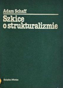 Adam Schaff • Szkice o strukturalizmie