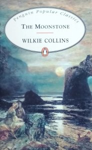 Wilkie Collins • The Moonstone