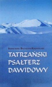 Franciszek Bachleda-Księdzularz • Tatrzański Psałterz Dawidowy