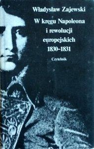 Władysław Zajewski • W kręgu Napoleona i rewolucji europejskich 1830-1830