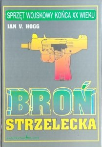 Ian Hogg • Broń strzelecka