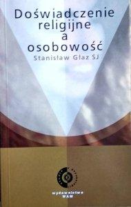 Stanisław Głaz • Doświadczenie religijne a osobowość