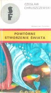 Czesław Chruszczewski • Powtórne stworzenie świata