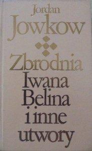 Jordan Jowkow • Zbrodnia Iwana Belina i inne utwory