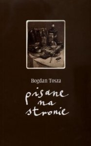 Bogdan Tosza • Pisane na stronie