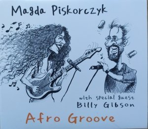 Magda Piskorczyk & Billy Gibson • Afro Groove • 2CD