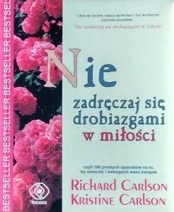 Richard Carlson, Kristine Carlson • Nie zadręczaj się drobiazgami w miłości