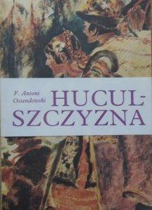 F. Antoni Ossendowski • Huculszczyzna. Gorgany i Czarnohora