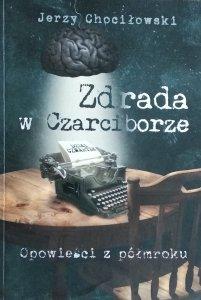 Jerzy Chociłowski • Zdrada w Czarciborze