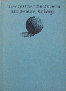 Mieczysława Buczkówna • Jutrzejsze śniegi [dedykacja autorska]