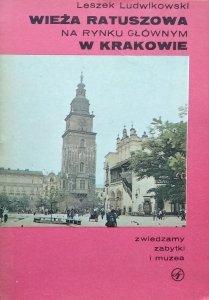 Leszek Ludwikowski • Wieża Ratuszowa na Rynku Głównym w Krakowie