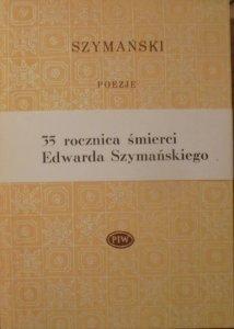 Edward Szymański • Poezje [Biblioteka Poetów]