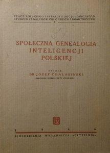 Józef Chałasiński • Społeczna genealogia inteligencji polskiej