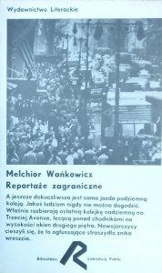 Melchior Wańkowicz • Reportaże zagraniczne