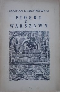 Marian Czuchnowski • Fiołki z Warszawy [dedykacja autorska]