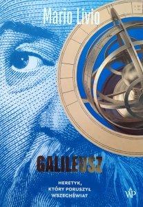 Mario Livio • Galileusz. Heretyk, który poruszył wszechświat