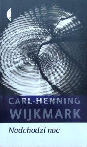 Carl-Henning Wijkmark • Nadchodzi noc
