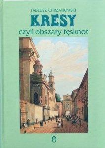 Tadeusz Chrzanowski • Kresy czyli obszary tęsknot