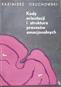 Kazimierz Obuchowski • Kody orientacji i struktura procesów emocjonalnych
