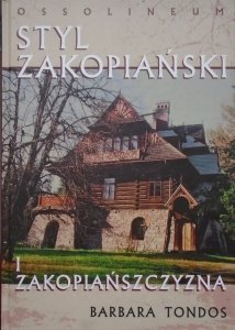 Barbara Tondos • Styl zakopiański i Zakopiańszczyzna