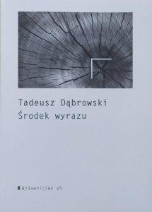 Tadeusz Dąbrowski • Środek wyrazu
