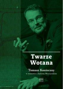Twarze Wotana • Tomasz Konieczny w rozmowie z Jackiem Marczyńskim
