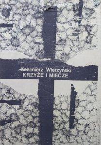 Kazimierz Wierzyński • Krzyże i miecze