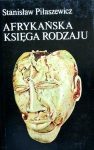 Stanisław Piłaszewicz • Afrykańska księga rodzaju