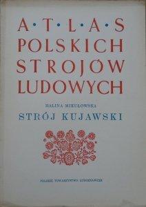 Halina Mikułowska • Atlas polskich strojów ludowych. Strój kujawski
