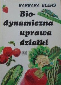 Barbara Elers • Biodynamiczna uprawa działki