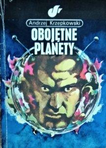 Andrzej Krzepkowski • Obojętne planety