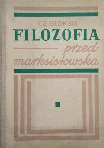 Czesław Głombik • Filozofia przedmarksistowska