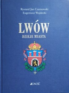Ryszard Jan Czarnowski, Eugeniusz Wojdecki • Lwów. Dzieje miasta