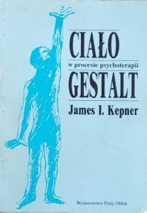 James Kepner • Ciało w procesie psychoterapii Gestalt