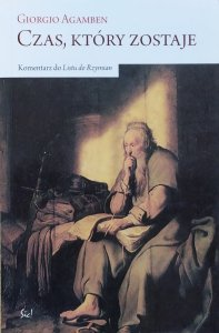 Giorgio Agamben • Czas, który zostaje. Komentarz do Listu do Rzymian