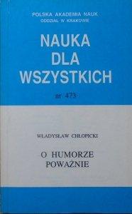 Władysław Chłopicki • O humorze poważnie