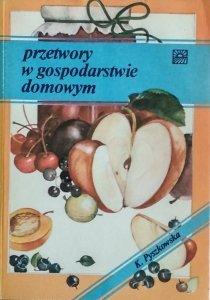 Kazimiera Pyszkowska • Przetwory w gospodarstwie domowym