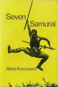 Akira Kurosava • Seven Samurai