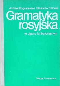 Andrzej  Bogusławski • Gramatyka rosyjska w ujęciu funkcjonalnym